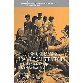 Modern Crises and Traditional Strategies: Local Ecological Knowledge in Island Southeast Asia (Environmental Anthropology...