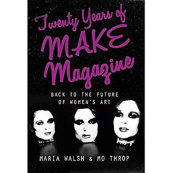 Twenty Years of MAKE Magazine (International Library of Modern and Contemporary Art)