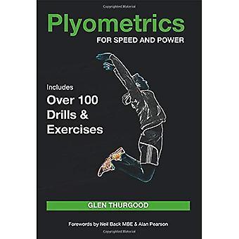 Plyometrics für Schnelligkeit und Kraft: enthält mehr als 100 Übungen und Übungen