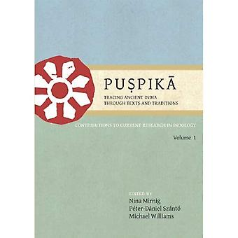 Tracing Ancient India Through Texts and Traditions: Contributions to Current Research in Indology (Puspika): 1