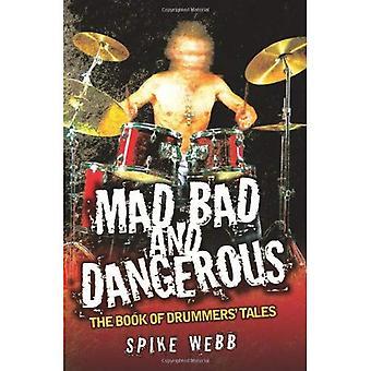 Mad, Bad och Dangerous - boken av trummisen sagor