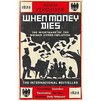 When Money Dies: The Nightmare of the Weimar Hyperinflation