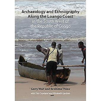 Archaeology and Ethnography Along the Loango Coast in the South West of the Republic of Congo