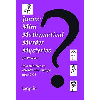 Junior Mini Mathematical Murder Mysteries - 16 activities to stretch a