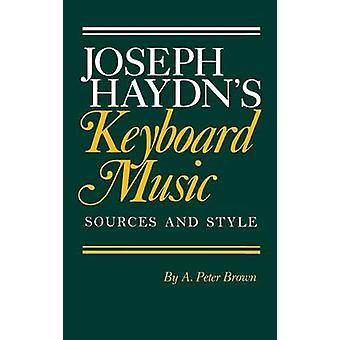 Joseph Haydns Keyboard Music by Brown & A. Peter