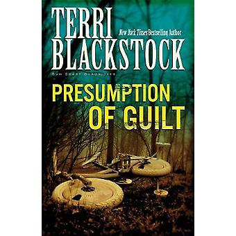Presumption of Guilt by Blackstock & Terri