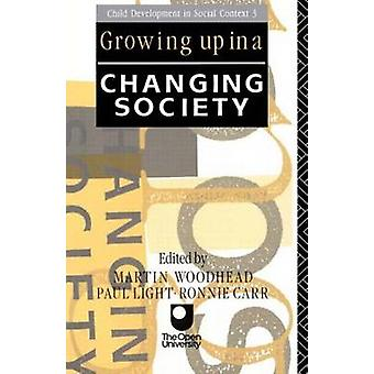 Growing Up in a Changing Society by Woodhead & M.