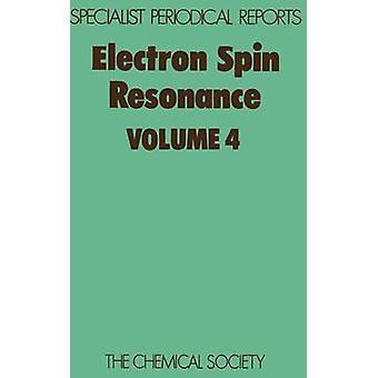 Electron Spin resonantie Volume 4 door Ayscough & P B