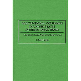 Empresas multinacionais nos Estados Unidos Internacional comércio um Sourcebook estatístico e analítico por Hermas Hipple & f.