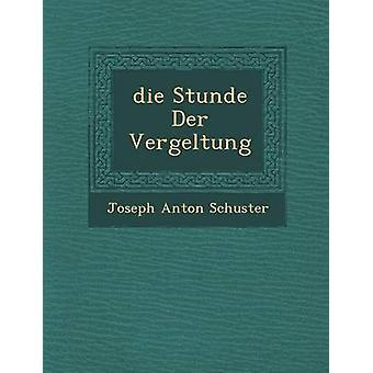 Die Stunde Der Vergeltung av Schuster & Joseph Anton