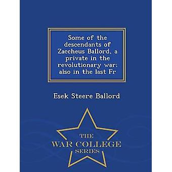 Some of the descendants of Zaccheus Ballord a private in the revolutionary war also in the last Fr  War College Series by Ballord & Esek Steere