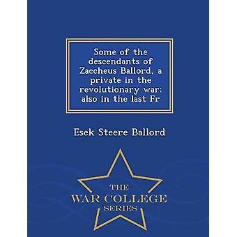 Einige der Nachkommen des Zaccheus Ballord eine Private im revolutionären Krieg auch in die letzten Fr War College-Serie von Ballord & Esek Steere