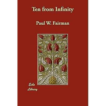 Ten från oändlighet av Fairman & Paul W.