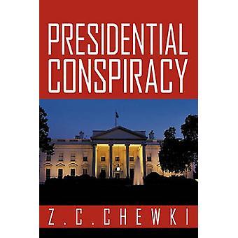 Presidential Verschwörung von Z. C. Chewki