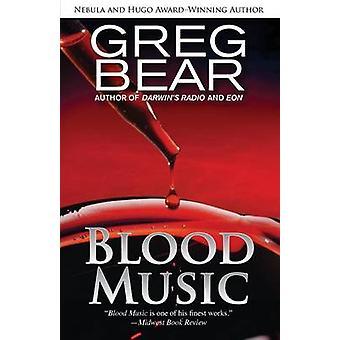 Blood Music by Bear & Greg