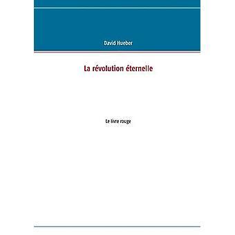 La Revolution Eternelle by Hueber & David