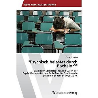 Psychisch Belastet Durch Bachelor by Klug Cassandra