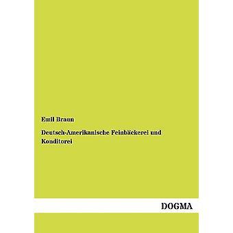 DeutschAmerikanische Feinbckerei und Konditorei by Braun & Emil