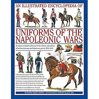An Illustrated Encyclopedia of Uniforms of the Napoleonic Wars: Detailed Information on the Unifroms of the Austrian, British, French, Prussian and Russian ... the Minor Forces (Illustrated Encyclopedia)