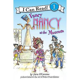 Fancy Nancy at the Museum by Jane O'Connor - 9780061236075 Book
