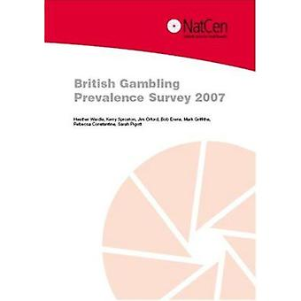 British Gambling Prevalence Survey - 2007 by National Centre for Socia