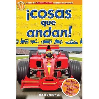 Explora Tu Mundo - Cosas Que Andan! - (Spanish Language Edition Of Scho