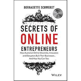 Secrets of Online Entrepreneurs - How Australia's Online Mavericks - I