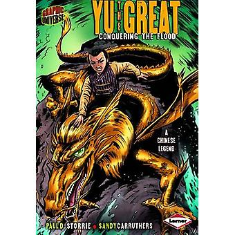 Yu - the Great by Paul D. Storrie - Sandy Carruthers - 9780761368700