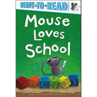 Mouse Loves School by Lauren Thompson - Buket Erdogan - 9781442428997