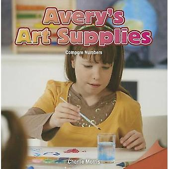 Avery's Art Supplies - Compare Numbers by Charlie Morris - 97814777195