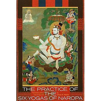 Practice of the Six Yogas of Naropa (annotated edition) by Glenn H. M