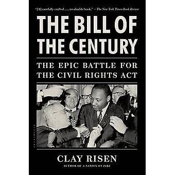 The Bill of the Century - The Epic Battle for the Civil Rights Act by