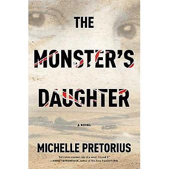 The Monster's Daughter by Michelle Pretorius - 9781612196220 Book