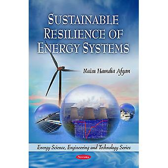 Sustainable Resilience of Energy Systems by Naim Hamdia Afgan - 97816