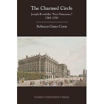 The Charmed Circle: Joseph II and the 'Five Princesses,' 1765-1790 (Central European Studies)