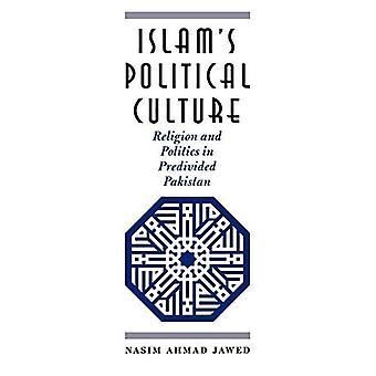 La culture politique de l'islam : religion et politique au Pakistan prédivis