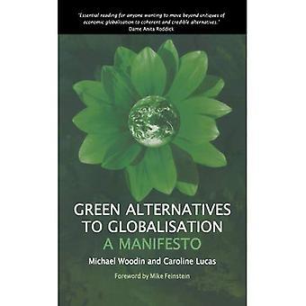 Grüne Alternativen zur Globalisierung: Ein Manifest