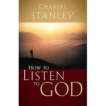 How to Listen to God by Charles F. Stanley - 9780785264149 Book