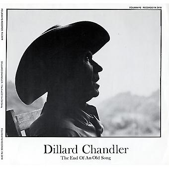 Dillard Chandler - Dillard Chandler: La fin d'un vieille chanson [CD] USA import