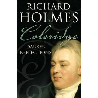 Coleridge - reflexões mais escuras por Richard Holmes - livro 9780007204564