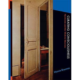 Un métier de la conscience - mysticisme et le musée moderne par Marcia Bre