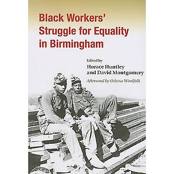 Black Workers' Struggle for Equality in Birmingham by Horace Huntley