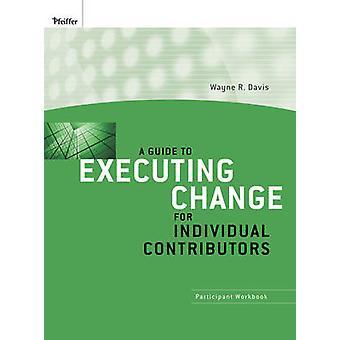Un Guide pour l'exécution de changement pour les contributeurs individuels - Participant
