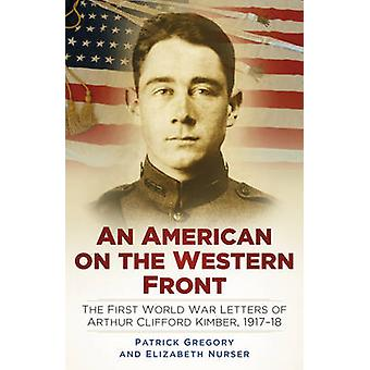 American on the Western Front - The First World War Letters of Arthur