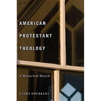 Teología protestante americana - un bosquejo histórico por Luigi Giussani-