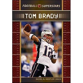 Tom Brady av Rachel A. Koestler-Grack - 9780791096895 bok
