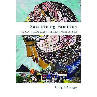 Sacrificar a las familias - navegando por las leyes - trabajo - y el amor a través del Borde