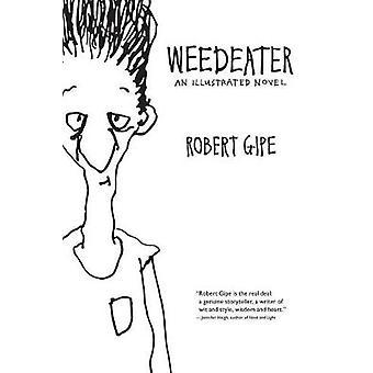 Weedeater - een geïllustreerde roman geschreven door Robert Gipe - 9780821423097 boek