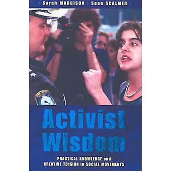 Activist Wisdom - Practical Knowledge and Creative Tension in Social M