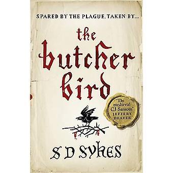 The Butcher Bird by S. D. Sykes - 9781444785821 Book